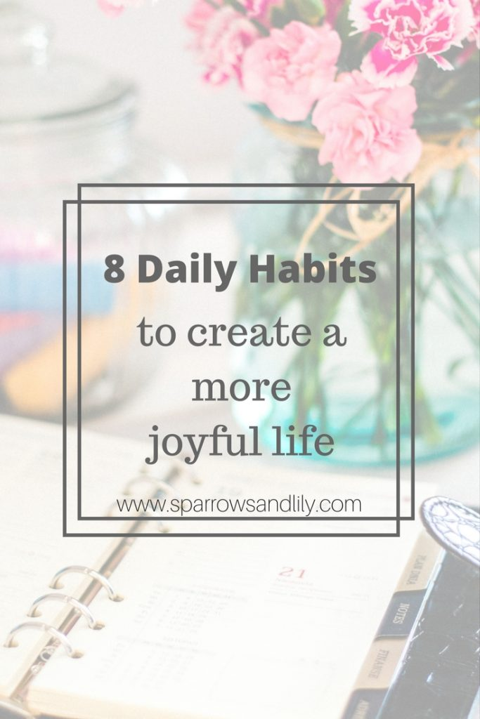 daily habits for a more joyful life. less stress. happy life.