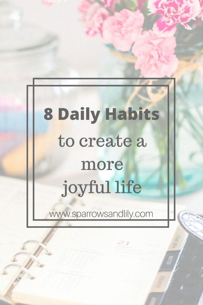 daily habits for a more joyful life. less stress. happy life.