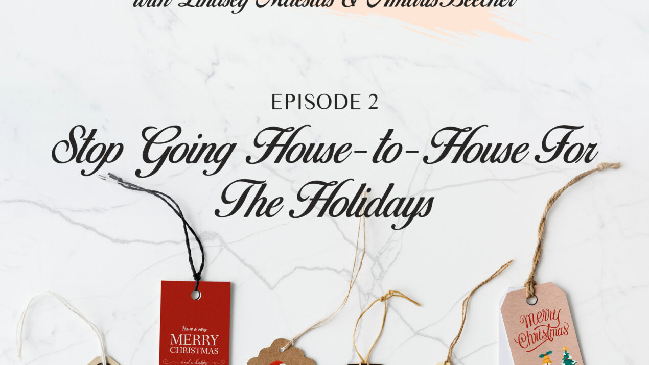 Stop Going House-to-House For The Holidays (Ep2)