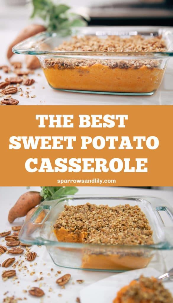Sweet potato casserole, best sweet potato casserole recipe, thanksgiving recipes, thanksgiving side dish, easy thanksgiving recipe